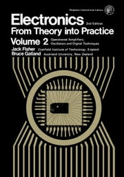 Electronics-From Theory Into Practice: Pergamon International Library of Science, Technology, Engineering and Social Studies ebook by Fisher, J. E.
