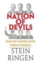 Nation of Devils - Democratic Leadership and the Problem of Obedience ebook by Prof. Stein Ringen