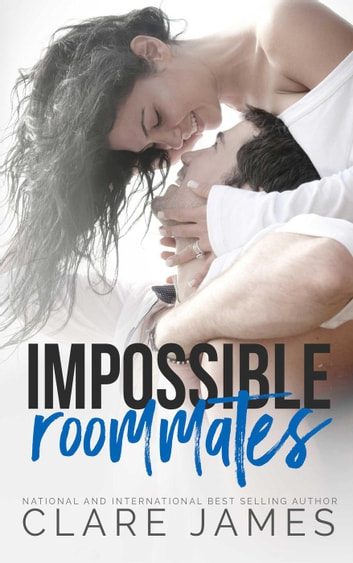 Impossible Roommates - Impossible Love, #2 ebook by Clare James