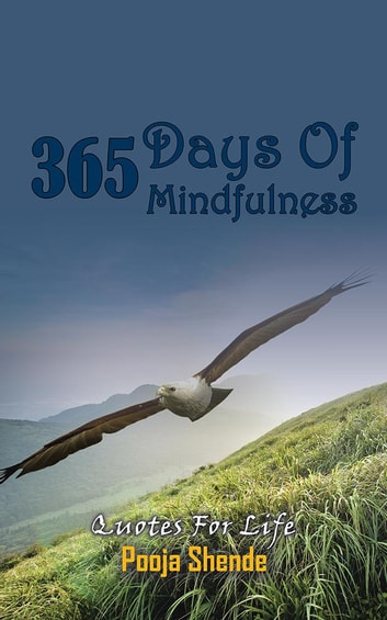 365 Days of Mindfulness - Quotes for Life ebook by Pooja Shende
