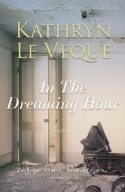 In The Dreaming Hour ebook by Kathryn Le Veque
