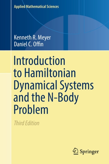 Introduction to Hamiltonian Dynamical Systems and the N-Body Problem ebook by Kenneth R. Meyer,Daniel C. Offin