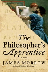 The Philosopher's Apprentice - A Novel ebook by James Morrow