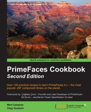 PrimeFaces Cookbook - Second Edition ebook by Mert Çalışkan,Oleg Varaksin