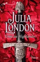 Unie au Highlander eBook par