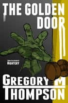 The Golden Door ebook by Gregory Thompson