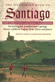 The Pilgrimage Road to Santiago - The Complete Cultural Handbook ebook by David M. Gitlitz,Linda Kay Davidson