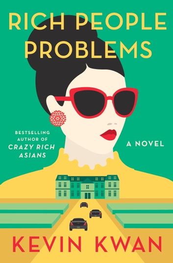 Rich People Problems - A Novel ebook by Kevin Kwan