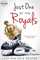 Just One of the Royals ebook by Leah Rooper, Kate Rooper