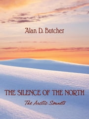 The Silence of the North ebook by Alan D. Butcher