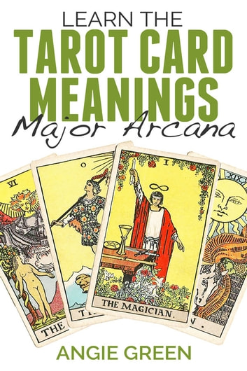 Learn The Tarot Card Meanings Ebook By Angie Green 1230001195491