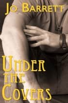 Under the Covers ebook by Jo  Barrett