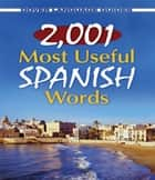 2,001 Most Useful Spanish Words eBook by Dr. Pablo Garcia Loaeza