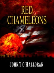 Red Chameleons - Danger Everywhere ebook by John Thomas O'Halloran,Niall Conlon,Scarlett Conlon