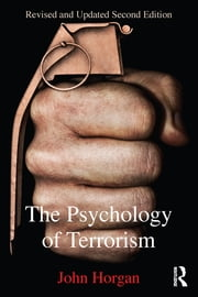 The Psychology of Terrorism ebook by John Horgan