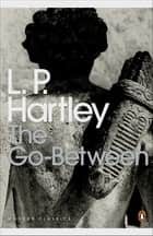 The Go-between ebook by L. P. Hartley, Douglas Brooks-Davies
