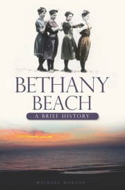 Bethany Beach - A Brief History ebook by Michael Morgan