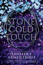 Stone Cold Touch ebook by Jennifer L. Armentrout
