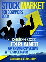 Stock Market For Beginners Book ebook by John Border