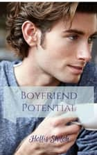 Boyfriend Potential ebook by Hollis Shiloh