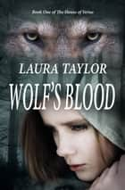 Wolf's Blood ebook by Laura Taylor