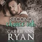 Second Chance Ink audiobook by Carrie Ann Ryan