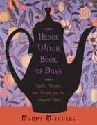 Hedgewitch Book of Days ebook by Mandy Mitchell