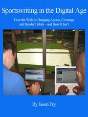 Sportswriting in the Digital Age ebook by Jason Fry