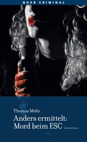 Anders ermittelt - Mord beim ESC - Kriminalroman ebook by Thomas Mohr