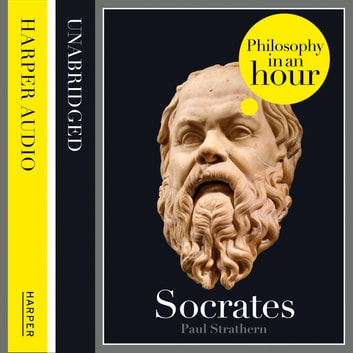 Socrates: Philosophy in an Hour audiobook by Paul Strathern