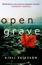 Open Grave ebook by Kjell Eriksson,Paul Norlen