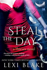 Steal the Day, Thieves, Book 2 ebook by Lexi Blake