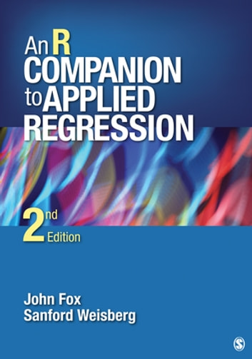 An R Companion to Applied Regression ebook by Dr. John Fox,Professor Harvey Sanford Weisberg