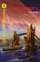Pavane ebook by Keith Roberts