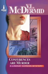 Conferences are Murder - A Lindsay Gordon Mystery ebook by Val McDermid
