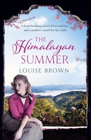 The Himalayan Summer - The heartbreaking story of a missing child and a true love ebook by Louise Brown