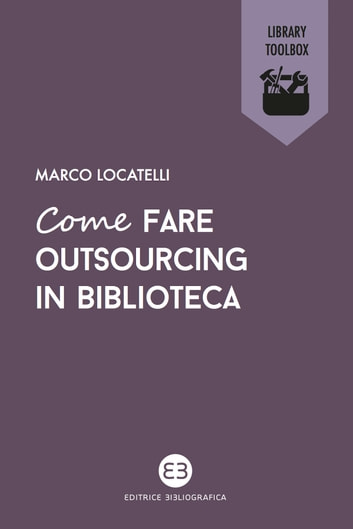 Come fare outsourcing in biblioteca ebook by Marco Locatelli