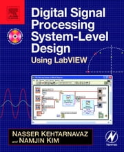 Digital Signal Processing System-Level Design Using LabVIEW ebook by Kehtarnavaz, Nasser