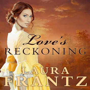 Love's Reckoning audiobook by Laura Frantz