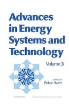 Advances in Energy Systems and Technology ebook by Peter Auer