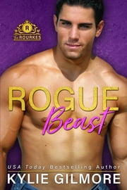 Rogue Beast - The Rourkes series, Book 12 ebook by Kylie Gilmore