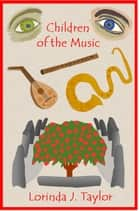 Children of the Music ebook by Lorinda J Taylor