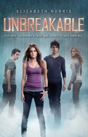 Unbreakable ebook by Elizabeth Norris