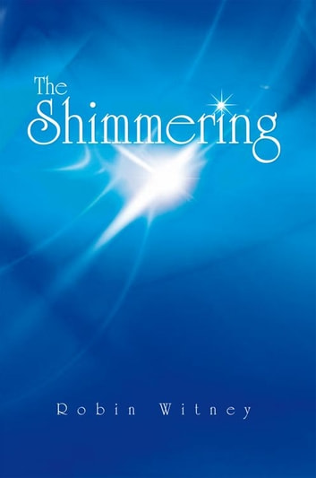 The Shimmering ebook by Robin Witney