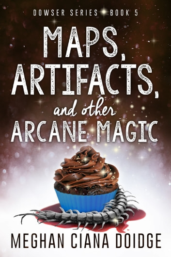 Maps, Artifacts, and Other Arcane Magic ebook by Meghan Ciana Doidge