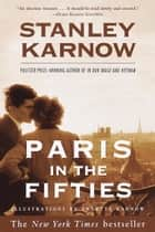 Paris in the Fifties ebook by Stanley Karnow