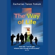 Way of Life, The audiobook by Zacharias Tanee Fomum