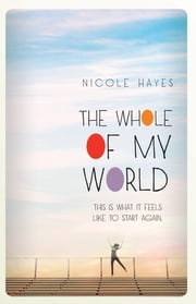 The Whole of My World ebook by Nicole Hayes