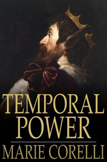 Temporal Power - A Study in Supremacy ebook by Marie Corelli
