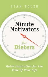 Minute Motivators for Dieters ebook by Stan Toler